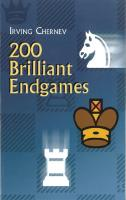 Dover Publications, Inc. - 200 Brilliant Endgames - Irving Chernev, with a Preface by Bruce Pandolfini and an Introduction by Adam Hart-Davis.pdf