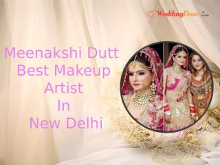 Meenakshi Dutt - Best Makeup Artist In New Delhi.ppt