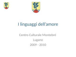 I linguaggi dell'amore lugano montebrè 2009 prima.ppt