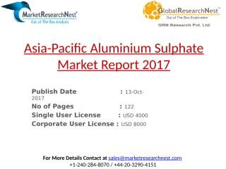 Asia-Pacific Aluminium Sulphate Market Report 2017.pptx