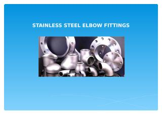 STAINLESS STEEL ELBOW FITTINGS.ppt