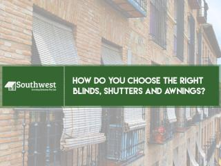 How Do You Choose the Right Blinds, Shutters and Awnings (1).pptx